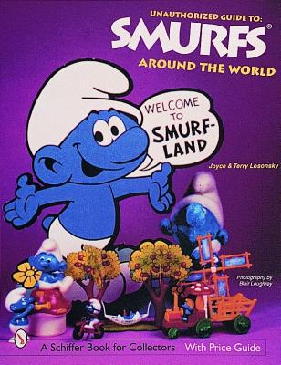 Image for Unauthorized Guide to Smurfs Around the World (A Schiffer Book for Collectors)