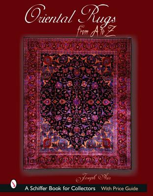 Image for Oriental Rugs from A to Z (Schiffer Book for Collectors)