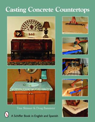 Casting Concrete Countertops: A Schiffer Book in English and Spanish, Skinner, Tina; Bannister, Doug