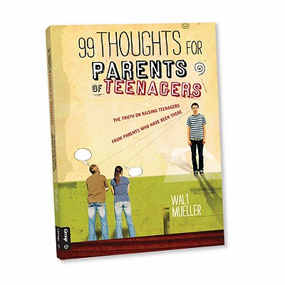 Image for 99 Thoughts for Parents of Teenagers