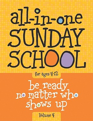 Image for All-in-One Sunday School for Ages 4-12 (Volume 4): When you have kids of all ages in one classroom