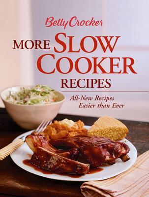 Betty Crocker More Slow Cooker Recipes (Betty Crocker Books), Betty Crocker