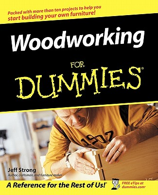 Woodworking For Dummies, Strong, Jeff