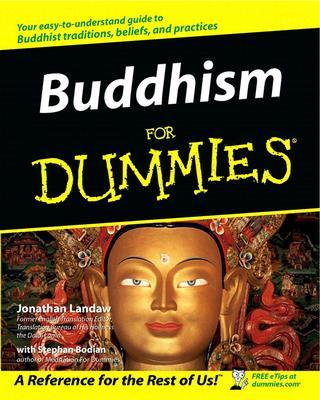 "Buddhism For Dummies, ""Landaw, Jonathan & Stephen Bodian"""