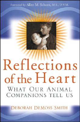 Image for REFLECTIONS OF THE HEART : WHAT OUR ANIM