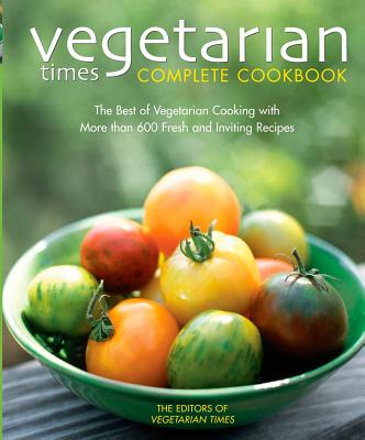 Vegetarian Times Complete Cookbook (Second Edition), Vegetarian Times