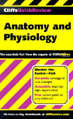 CliffsQuickReview Anatomy and Physiology, Phillip E. Pack Ph.D.