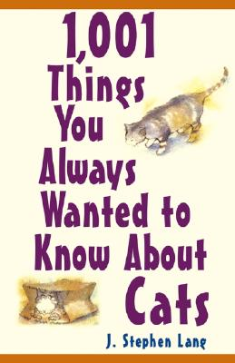Image for 1,001 Things You Always Wanted To Know About Cats