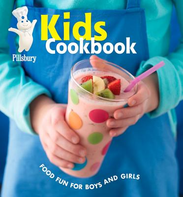 Pillsbury Kids Cookbook: Food Fun for Boys and Girls (Pillsbury Cooking)