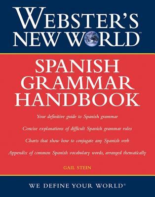 """""""Webster's New World Spanish Grammar Handbook, 1st Edition"""", """"Stein, Gail"""""""