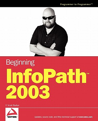 Beginning InfoPath 2003, Barker, F. Scott