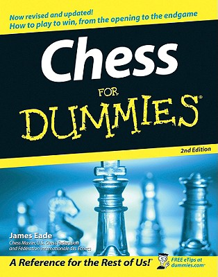 "Chess For Dummies, ""Eade, James"""