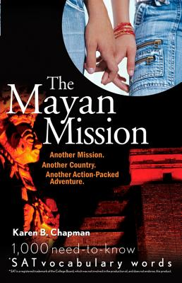 Image for The Mayan Mission:  Another Mission. Another Country. Another Action-Packed Adventure. 1,000 New SAT Vocabulary Words