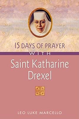 Image for 15 Days of Prayer With Saint Katharine Drexel