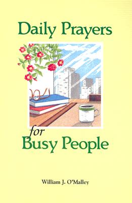 Daily Prayers for Busy People, O'Malley S.J., William