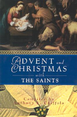 Image for Advent and Christmas With the Saints (Advent and Christmas Wisdom)
