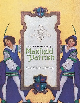 Image for Maxfield Parrish: The Knave of Hearts Coloring Book