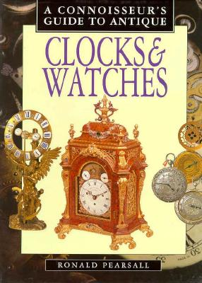 A Connoisseurs Guide to Antique Clocks & Watches (Connoisseurs Guides), Pearsall, Ronald