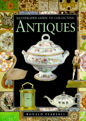Image for Illustrated Guide to Antiques: Collecting for Pleasure and Profit