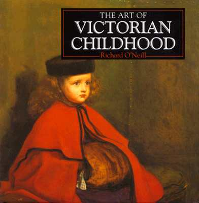 Image for The Art of Victorian Childhood (The Life and Works Art Series)
