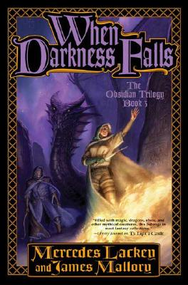 When Darkness Falls (The Obsidian Trilogy, Book 3), Mallory, James; Lackey, Mercedes