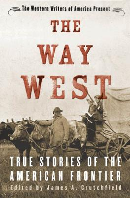 Image for The Way West: True Stories of the American Frontier