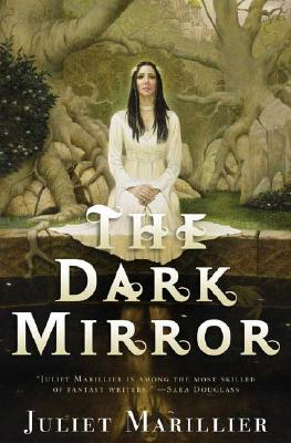 The Dark Mirror: Book One of the Bridei Chronicles, Marillier, Juliet
