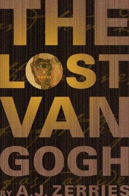 The Lost Van Gogh, A. J. Zerries