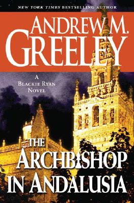 Image for The Archbishop in Andalusia: A Blackie Ryan Novel (Bishop Blackie Ryan)