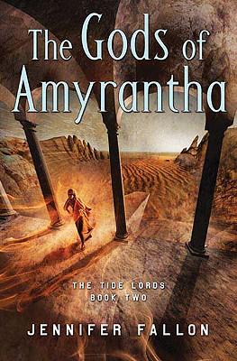 The Gods of Amyrantha (Tide Lords), Jennifer Fallon