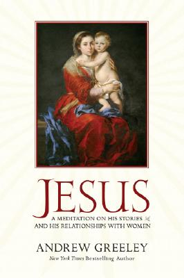Image for Jesus: A Meditation on His Stories and His Relationships with Women