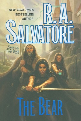 The Bear (Saga of the First King), R. A. Salvatore