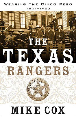 Image for The Texas Rangers: Wearing the Cinco Peso, 1821-1900