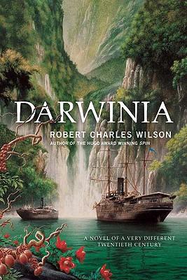 Darwinia: A Novel of a Very Different Twentieth Century, Robert Charles Wilson