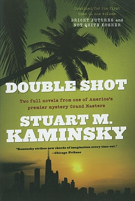 Double Shot: Two Full Novels: Bright Futures and Not Quite Kosher (Abe Lieberman), Kaminsky, Stuart M.