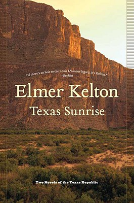 Image for Texas Sunrise: Two Novels of the Texas Republic