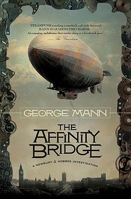 Image for The Affinity Bridge (Newbury & Hobbes Investigation)