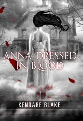 Anna Dressed In Blood, Blake, Kendare