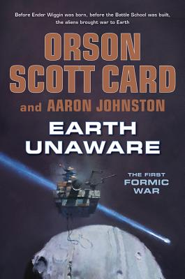 Earth Unaware (The First Formic War), Orson Scott Card, Aaron Johnston