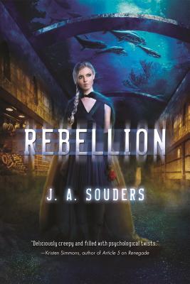 Rebellion: A Novel (The Elysium Chronicles), Souders, J. A.