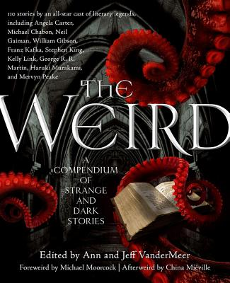 Image for THE WEIRD: A COMPENDIUM OF STRANGE AND DARK STORIES (signed)