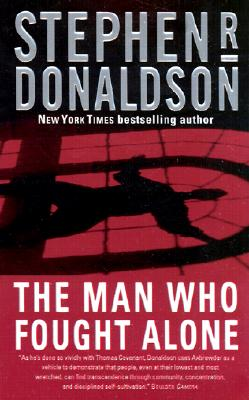 The Man Who Fought Alone, Donaldson, Stephen R.