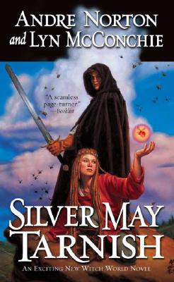 Image for Silver May Tarnish (Witch World Novels (Paperback Tor))