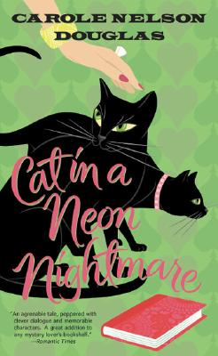 Cat in a Neon Nightmare: A Midnight Louie Mystery (Midnight Louie Mysteries), Carole Nelson Douglas