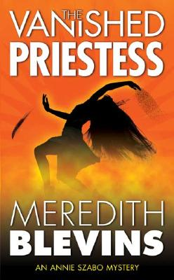 Image for VANISHED PRIESTESS, THE AN ANNIE SZABO MYSTERY
