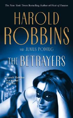 The Betrayers, Harold Robbins, Junius Podrug