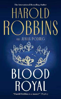 Blood Royal, Harold Robbins, Junius Podrug