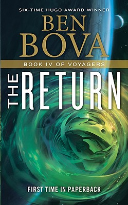 The Return: Book IV of Voyagers, Ben Bova