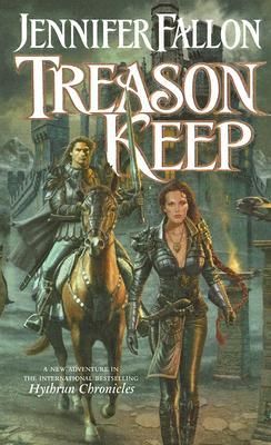 Treason Keep (The Hythrun Chronicles: Demon Child Trilogy, Book 2), JENNIFER FALLON