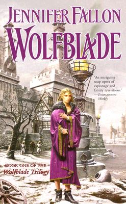 Wolfblade (The Hythrun Chronicles: Wolfblade Trilogy, Book 1), JENNIFER FALLON